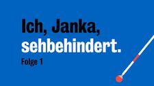 Fragebogen zu: Ich, Janka, sehbehindert
